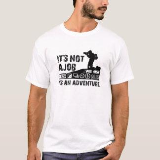 T-shirt ce n'est pas un travail que c'est une aventure
