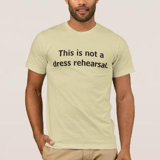 T-shirt Ce n'est pas une répétition générale