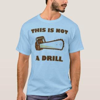 T-shirt Ce n'est pas une tronçonneuse de foret