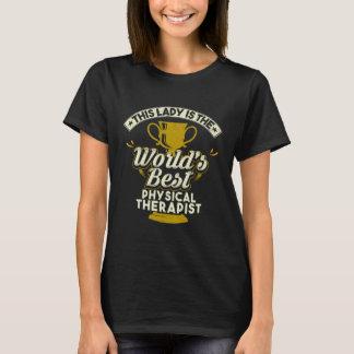 T-shirt Ce physiothérapeute de Best de Madame Is The