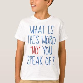T-shirt Ce qui est ce mot aucun