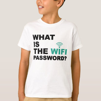 T-shirt Ce qui est le mot de passe de WIFI drôle