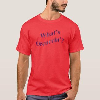 T-shirt Ce qui est Occurrin'?