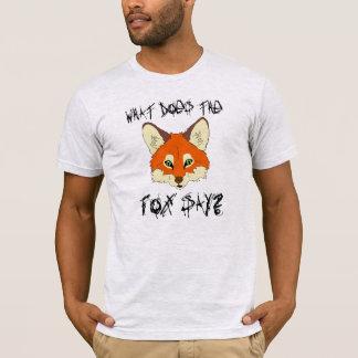 T-shirt ce qui fait le renard dites