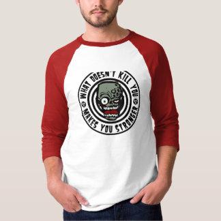 T-shirt ce qui ne vous tue pas vous rend plus forts -