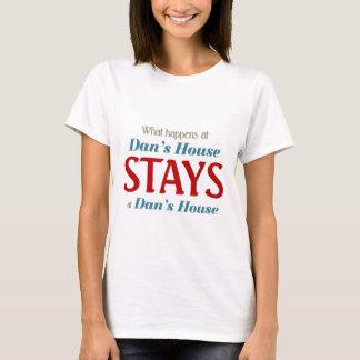 T-shirt Ce qui se produit à la maison de Dan