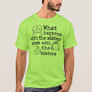 T-shirt Ce qui se produit avec les soeurs