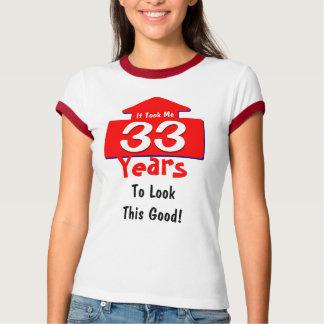 T-shirt Cela m'a pris 33 ans pour regarder ce bon