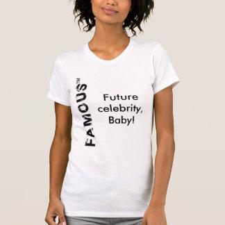 T-shirt célébrité célèbre et future, bébé !