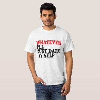 T-shirt CELUI QUE je DATE JUSTE MON INDIVIDU VALENTINE SH