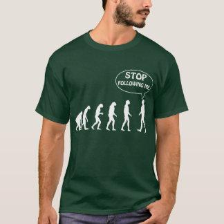 T-shirt Cessez de me suivre