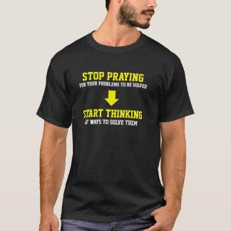 T-shirt Cessez de prier la pensée de début