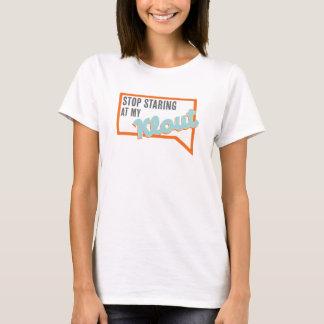T-shirt Cessez de regarder chez fixement mon Klout