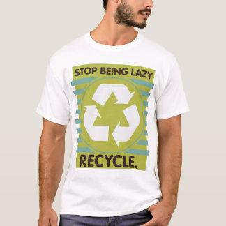 T-shirt Cessez d'être paresseux, réutilisez !