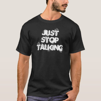T-shirt Cessez juste de parler