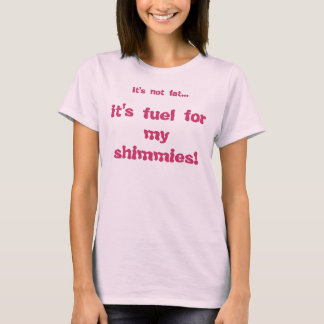 T-shirt c'est carburant pour le mon vibre ! ,