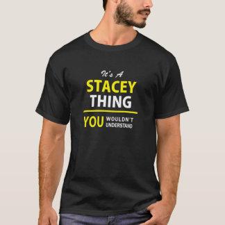 T-shirt C'est chose de STACEY d'A, vous ne comprendrait