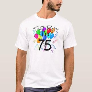 T-shirt C'est juste que j'ai 75 ans - anniversaire