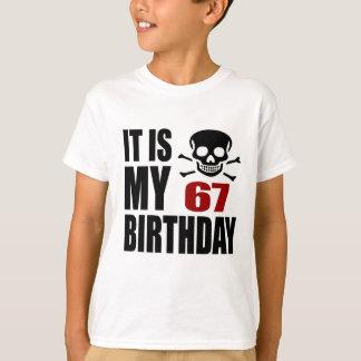 T-shirt C'est mes 67 conceptions d'anniversaire