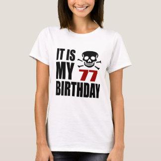 T-shirt C'est mes 77 conceptions d'anniversaire