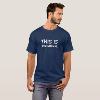 T-shirt C'est pièce en t #NotNormal de graphique de