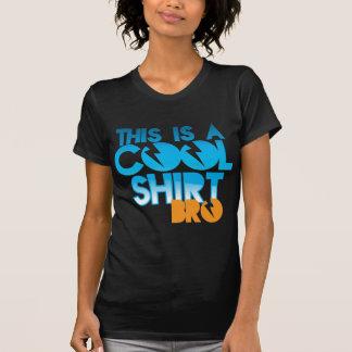 T-shirt C'est une CHEMISE FRAÎCHE BRO ! conception