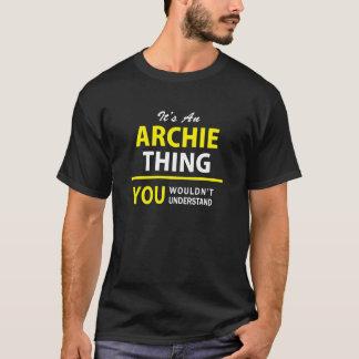 T-shirt C'est une chose d'archie, vous ne comprendrait pas