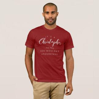 T-shirt C'est une chose de Christopher que vous ne