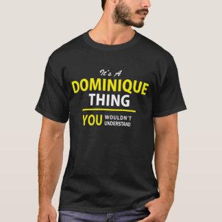 T-shirt C'est une chose de DOMINIQUE, vous ne comprendrait