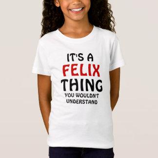 T-Shirt C'est une chose de felix que vous ne comprendriez
