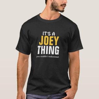 T-shirt C'est une chose de Joey que vous ne comprendriez