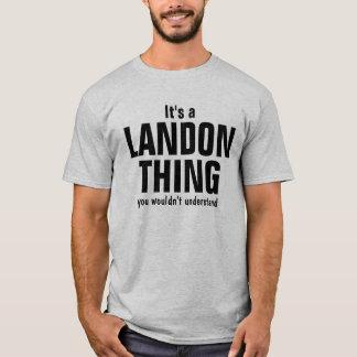 T-shirt C'est une chose de Landon que vous ne comprendriez
