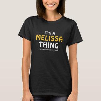 T-shirt C'est une chose de MELiSSA que vous ne
