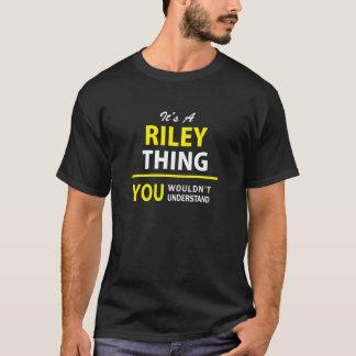 T-shirt C'est une chose de RILEY, vous ne comprendrait pas
