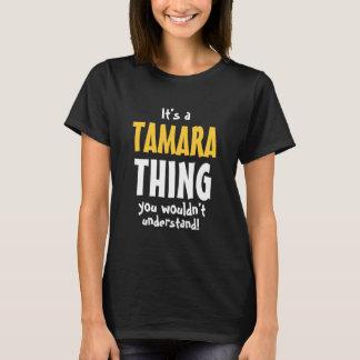 T-shirt C'est une chose de Tamara que vous ne comprendriez
