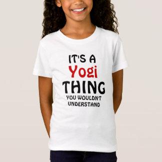 T-Shirt C'est une chose de yogi que vous ne comprendriez
