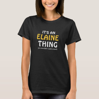 T-shirt C'est une chose d'Elaine que vous ne comprendriez