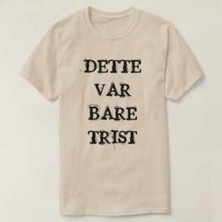 T-shirt c'était simplement triste dans le gris norvégien