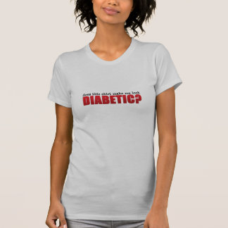 T-shirt Cette chemise m'incite-t-elle à sembler diabétique