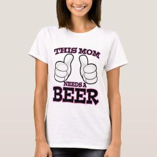 T-shirt Cette maman a besoin d'une chemise de bière