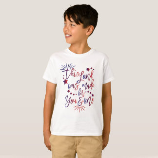 T-shirt Cette terre a été faite pour vous et moi