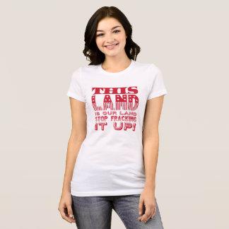 """T-shirt """"Cette terre…"""" Copie audacieuse de drapeau"""
