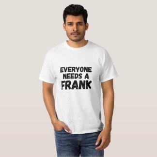 T-shirt Chacun a besoin de Frank