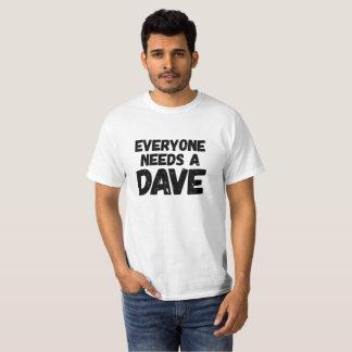 T-shirt Chacun a besoin d'un Dave
