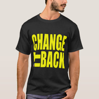 T-shirt Changez-le de retour
