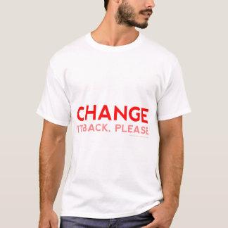 T-shirt Changez-le de retour, svp