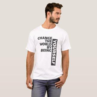 T-shirt Changez le monde en étant vous-même les