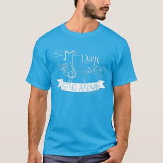 """T-shirt """"Chantez de toute façon"""" la pièce en t de"""