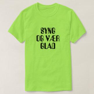 T-shirt chantez et soyez heureux en vert norvégien