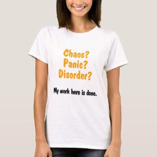 T-shirt Chaos ? Panique ? Désordre ?